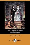 The Leopard's Spots (Illustrated Edition) (Dodo Press)
