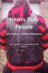 Heavy Duty People by Iain Parke