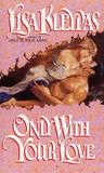 Only With Your Love (Vallerands, #2)
