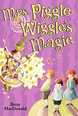 Mrs. Piggle-Wiggle's Magic by Betty MacDonald