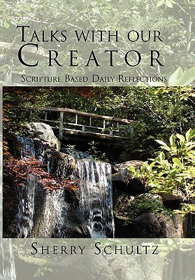 Talks with Our Creator by Sherry Schultz