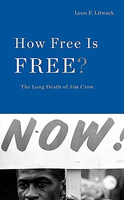 How Free Is Free? by Leon F. Litwack