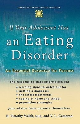 If Your Adolescent Has an Eating Disorder: An Essential Resource for Parents