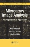 Microarray Image Analysis: An Algorithmic Approach (Chapman & Hall/Crc Computer Science & Data Analysis)