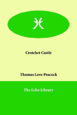 Crotchet Castle by Thomas Love Peacock