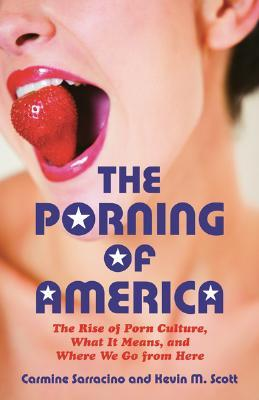 The Porning of America by Carmine Sarracino