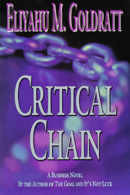 Critical Chain by Eliyahu M. Goldratt