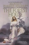 The Forest House: aka The Forests of Avalon: Avalon Book 4