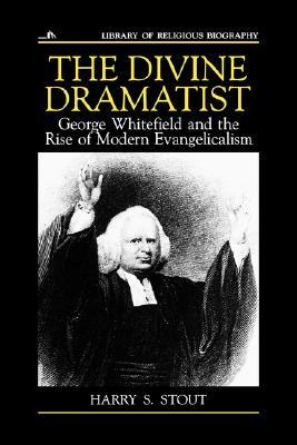 The Divine Dramatist by Harry S. Stout