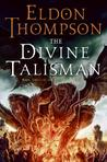 The Divine Talisman (The Legend of Asahiel, #3)