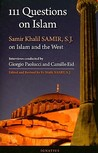 111 Questions on Islam: Samir Khalil Samir, S.J. on Islam and the West