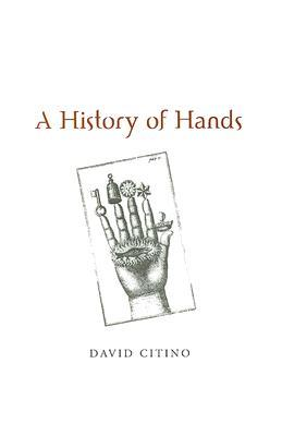 HISTORY OF HANDS by David Citino