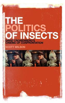 The Politics of Insects by Scott Wilson