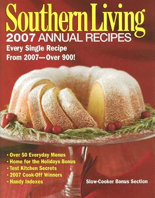 Southern Living 2007 Annual Recipes by Southern Living Magazine