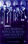 The Beatles, Popular Music And Society: A Thousand Voices