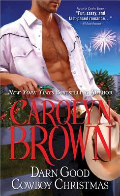 Darn Good Cowboy Christmas by Carolyn Brown