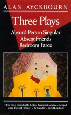 Three plays absurd person singular absent friends for Farcical plays