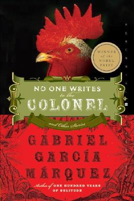 No One Writes to the Colonel and Other Stories by Gabriel Garcí­a Márquez