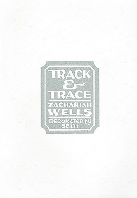 Track & Trace by Zachariah Wells