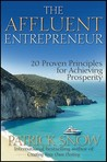 The Affluent Entrepreneur: 20 Proven Principles for Achieving Prosperity
