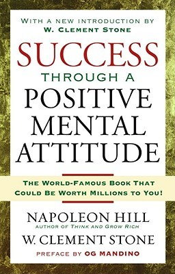 Success Through A Positive Mental Attitude by Napoleon Hill