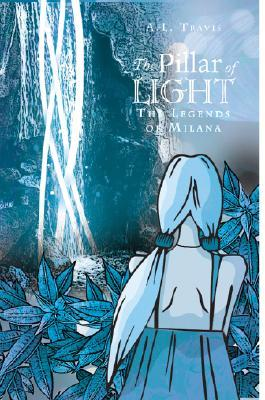 The Pillar of Light (The Legends of Milana, #1)