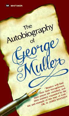 Autobiography of George Muller by George Müller