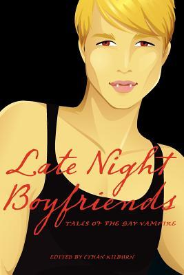 Late Night Boyfriends by Ethan Kilburn