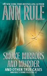Smoke, Mirrors, and Murder and Other True Cases (Crime Files, #12)
