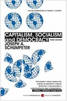 Capitalism, Socialism, and Democracy: Third Edition