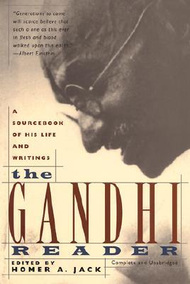 The Gandhi Reader by Homer A. Jack