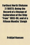 "Farthest North (Volume 2 (1897)); Being the Record of a Voyage of Exploration of the Ship ""Fram"" 1893-96, and of a Fifteen Months' Sleigh"