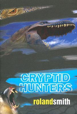 Cryptid Hunters by Roland Smith