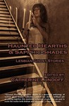Haunted Hearths & Sapphic Shades by Catherine Lundoff