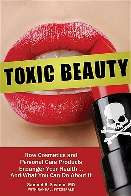 Toxic Beauty by Samuel S. Epstein