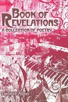 Book of Revelations: A Collection of Poetry