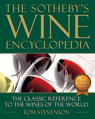 The Sotheby's Wine Encyclopedia by Tom Stevenson