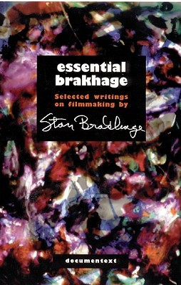 Essential Brakhage by Stan Brakhage