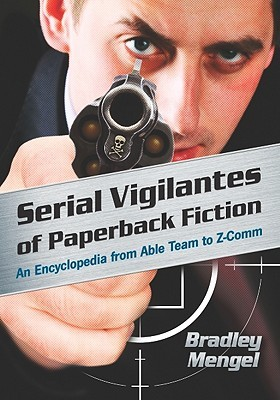 Serial Vigilantes of Paperback Fiction by Brad Mengel