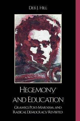 Hegemony and Education by Deb J. Hill