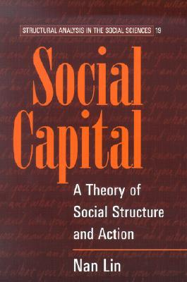 Social Capital: A Theory of Social Structure and Action