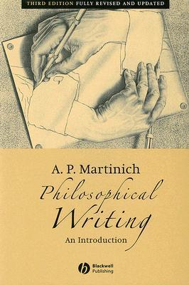 Philosophical Writing by A.P. Martinich