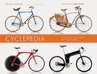 Cyclepedia: A Century of Iconic Bicycle Design