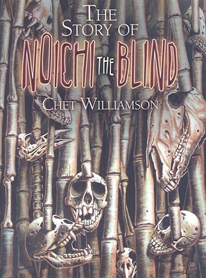 The Story of Noichi the Blind by Chet Williamson