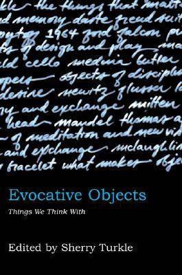 Evocative Objects by Sherry Turkle