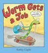 Worm gets a job by Kathy Caple
