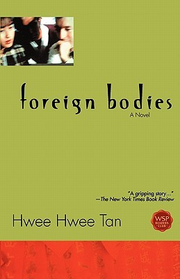 Foreign Bodies by Hwee Hwee Tan