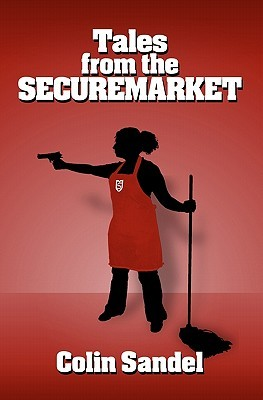 Tales From The Securemarket by Colin Sandel