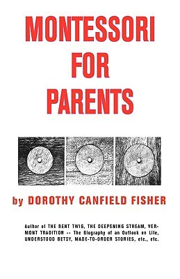 Montessori for Parents by Dorothy Canfield Fisher