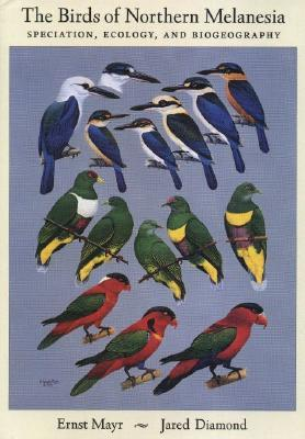 The Birds of Northern Melanesia by Jared Diamond